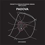 Padova – Progetti di riqualificazione urbana per la città