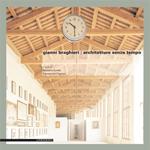 Gianni Braghieri – Architetture senza tempo