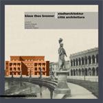 Klaus Theo Brenner – Stadtarchitektur | Città Architettura