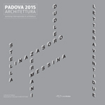 Presentazione del volume: Padova 2015 Architettura