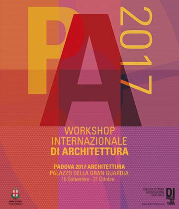 Associazione Culturale Di Architettura - Padova 2017 Architettura - Workshop Internazionale di Architettura