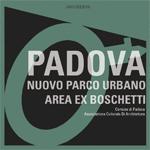 Padova - Nuovo parco urbano - Aarea ex Boschetti